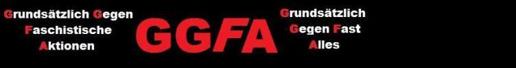 GGFA --- Grunds�tzlich gegen faschistische Aktionen