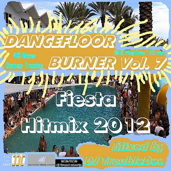 DJ TroubleDee - DANCEFLOOR BURNER VOL 7 Fiesta Hitmix  2012 COVER 2.jpg